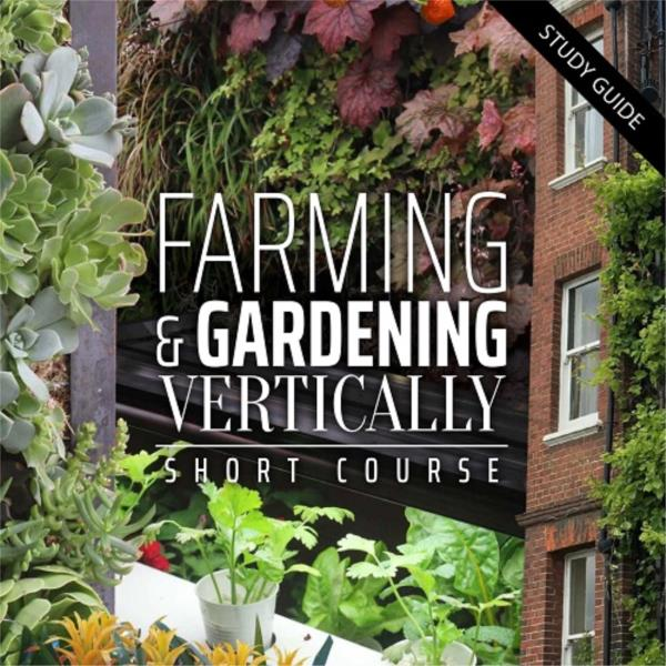 Farming and Gardening Vertically Short Course