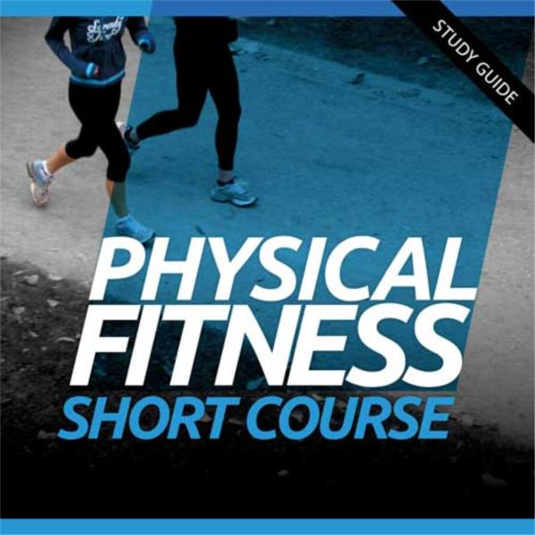 Short Course Physical Fitness